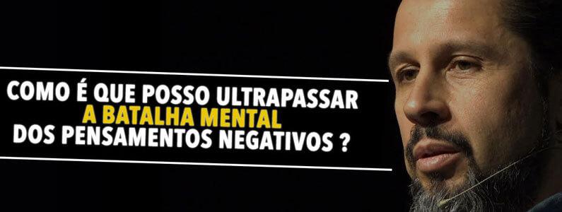 COMO ultrapassar a batalha mental dos pensamentos negativos